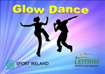 Glow Dance programme Fridays at 6pm in Mohill